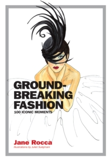 Groundbreaking Fashion:100 Iconic Moments, Hardback Book