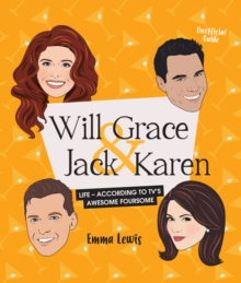 Will & Grace & Jack & Karen : Life - according to TV's awesome foursome, Hardback Book