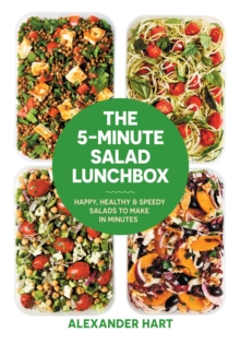 The 5-Minute Salad Lunchbox : 52 happy, healthy salads to make in advance, Hardback Book