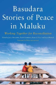 Basudara Stories of Peace in Maluku : Working Together for Reconciliation, Paperback / softback Book