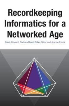 Recordkeeping Informatics for A Networked Age, Paperback Book