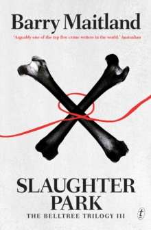 Slaughter Park : The Belltree Trilogy III, Paperback Book