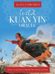 Wild Kuan Oracle - New Edition : Soul Guidance from the Wild Divine, Mixed media product Book