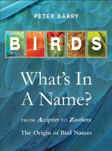 Birds: What's In A Name?, Hardback Book