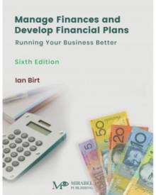 Manage Finances and Develop Financial Plans : Running Your Business Better, Paperback / softback Book