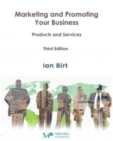 Marketing and Promoting Your Business : Products and Services, Paperback / softback Book