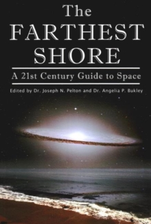 The Farthest Shore : A 21st Century Guide to Space, Paperback / softback Book
