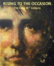 Rising to the Occasion : The Long 18th Century, Paperback / softback Book