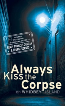 Always Kiss the Corpse on Whidbey Island, Paperback / softback Book