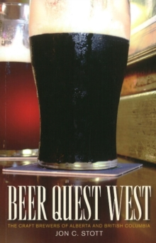 Beer Quest West : The Craft Brewers of Alberta and British Columbia, Paperback / softback Book