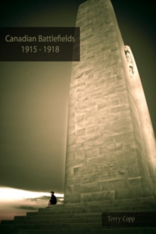 Canadian Battlefields 1915-1918 : A Visitor's Guide, Paperback Book