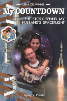 My Countdown : The Story Behind My Husband's Spaceflight, Paperback / softback Book