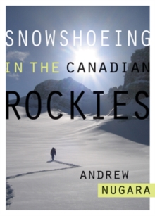 Snowshoeing in the Canadian Rockies, Paperback Book