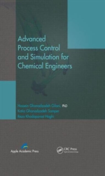 Advanced Process Control and Simulation for Chemical Engineers, Hardback Book