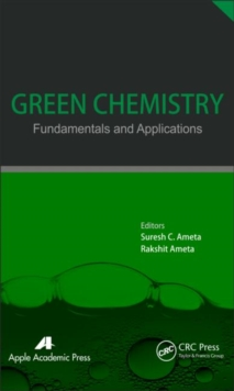 Green Chemistry : Fundamentals and Applications, Hardback Book