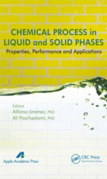 Chemical Process in Liquid and Solid Phase : Properties, Performance and Applications, Hardback Book