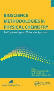 Bioscience Methodologies in Physical Chemistry : An Engineering and Molecular Approach, Hardback Book
