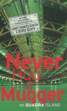 Never Hug a Mugger on Quadra Island, Hardback Book