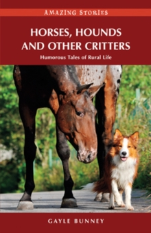 Horses, Hounds and Other Critters : Humorous Tales of Rural Life, Paperback / softback Book