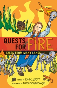 Quests for Fire : Tales from Many Lands, Paperback / softback Book