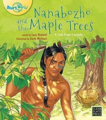 Nanabozho and the Maple Trees, Paperback / softback Book