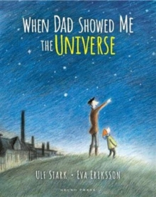 When Dad Showed Me the Universe, Paperback Book
