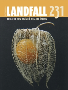 Landfall 231 : Aotearoa New Zealand Arts & Letters, Paperback / softback Book