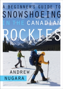 A Beginner's Guide to Snowshoeing in the Canadian Rockies, Paperback Book