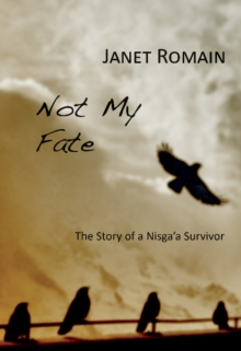 Not My Fate : Story of a Nisga'a Survivor, Paperback / softback Book