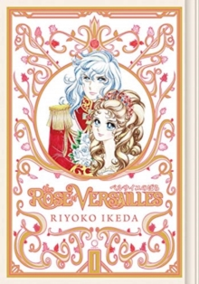 The Rose of Versailles Volume 1, Hardback Book