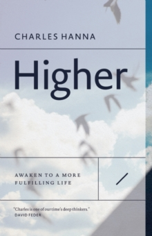 Higher : Awaken to a More Fulfilling Life, Paperback / softback Book