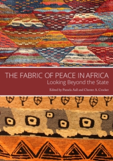 The Fabric of Peace in Africa : Looking beyond the State, Hardback Book