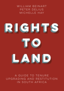 Rights to land : A guide to tenure upgrading and restitution in South Africa, Paperback / softback Book