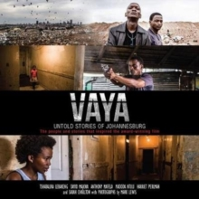 Vaya : Untold stories of Johannesburg: The people and stories that inspired the award-winning film, Paperback / softback Book