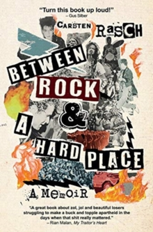Between rock & a hard place : A memoir, Paperback / softback Book