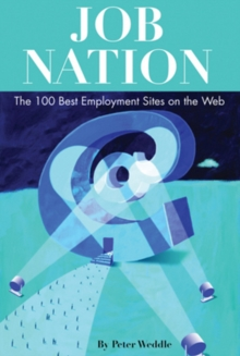 Job Nation : The 100 Best Employment Sites on the Web, Paperback Book