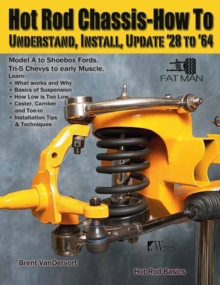 Hot Rod Chassis How-to Understand, Install and Update '28-'64, Paperback Book