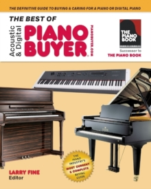 The Best of Acoustic & Digital Piano Buyer : The Definitive Guide to Buying & Caring For a Piano or Digital Piano, Paperback / softback Book