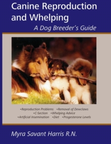 Canine Reproduction and Whelping : A Dog Breeder's Guide, Paperback / softback Book