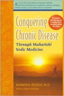 Conquering Chronic Disease Through Maharishi Vedic Medicine, Paperback / softback Book