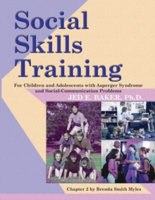 Social Skills Training : For Children and Adolescents with Asperger Syndrome and Social-Communication Problems, Paperback Book