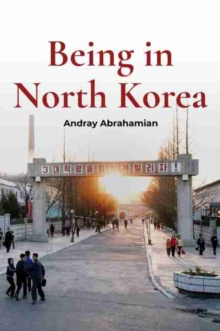 Being in North Korea, Paperback / softback Book