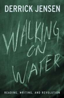 Walking on Water : Reading, Writing and Revolution, Paperback Book