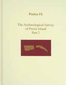 Pseira IX : Pseira IX The Intensive Surface Survey Part 2, Hardback Book