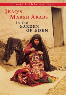 Iraq's Marsh Arabs in the Garden of Eden, Hardback Book