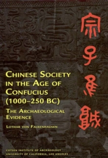 Chinese Society in the Age of Confucius (1000-250 BC) : The Archaeological Evidence, Paperback / softback Book