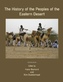 The History of the Peoples of the Eastern Desert, Hardback Book