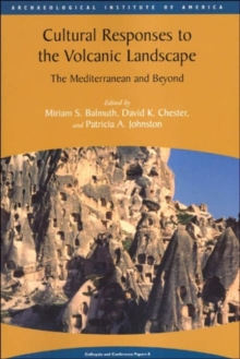 Cultural Responses to the Volcanic Landscape : The Mediterranean and Beyond, Paperback / softback Book