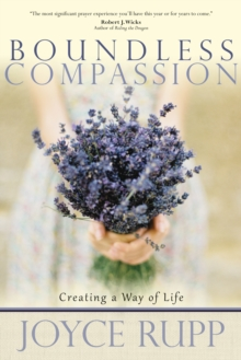 Boundless Compassion : Creating a Way of Life, Paperback Book