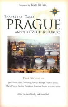 Travelers' Tales Prague and the Czech Republic : True Stories, Paperback / softback Book